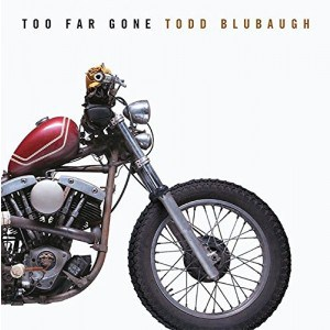 Too Far Gone (Hardback): Todd Blubaugh